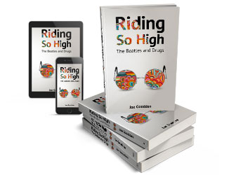 Riding So High – The Beatles and Drugs by Joe Goodden